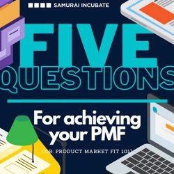 PMF(製品の市場適合度 = Product Market Fit)を最大化するための5つの確認事項